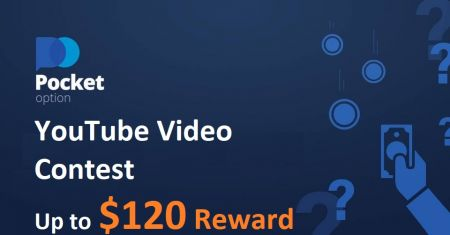 Pocket Option YouTube Video Contest - Up to $120 Reward